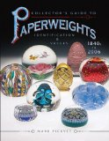 Collector s Guide to Paperweights 1840s to 2006: Identification and Values