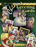 Collecting Vintage Children s Greeting Cards: Identification and Values (Identification and Values (Collector Books))