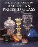 Collector s Guide to American Pressed Glass, 1825-1915 (Wallace-Homestead Collector s Guide Series)