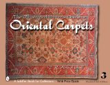 The Illustrated Buyer s Guide to Oriental Carpets (Schiffer Book for Collectors)