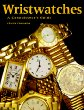 Wristwatches : A Connoisseur's Guide