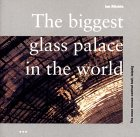 The Biggest Glass Palace in the World