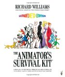The Animator s Survival Kit--Revised Edition: A Manual of Methods, Principles and Formulas for Classical, Computer, Games, Stop Motion and Internet Animators