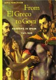 From El Greco to Goya: Painting in Spain,1561-1828 (Perspectives)