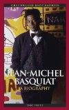 Jean-Michel Basquiat: A Biography (Greenwood Biographies)