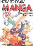 How To Draw Manga: Illustrating Battles