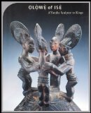 Olowe of Ise: A Yoruba Sculptor to Kings