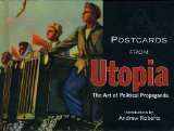 Postcards from Utopia: The Art of Political Propaganda (Bodleian Library - Postcards From)