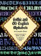 Gothic and Old English Alphabets : 100 Complete Fonts (Dover Pictorial Archives)