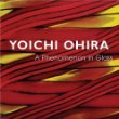 Yoichi Ohira : A Phenomenon in Glass