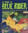 The Blue Rider: The Yellow Cow Sees the World in Blue (Adventures in Art Series)