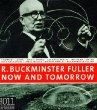 Fuller R. Buckminster - Now and Tomorrow