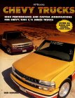 Chevy Trucks : High Performance and Custom Modifications for Chevy/GMC C/K Series Trucks