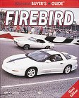 Illustrated Buyer's Guide : Firebird