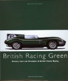 BRITISH RACING GREEN: Drivers, Cars and Triumphs of British Motor Racing (Racing Colours)