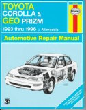 Toyota Corolla and Geo Prizm Automotive Repair Manual: Models Covered : All Toyota Corolla and Geo Prizm Models 1993 Through 1996 (Haynes Automotive Repair Manual Series)