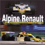 Alpine and Renault: The Development of the Revolutionary Turbo F1 Car 1968-1979