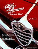 Alfa Romeo Owner s Bible: A Hands-On Guide to Getting the Most from Your Alfa