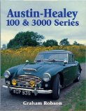 Austin-Healey 100 and 3000 Series (Crowood autoclassic)
