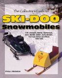The Collector s Guide to Ski-Doo Snowmobiles (Collector s Guide To...)