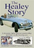 The Healey Story: A dynamic father and son partnership and their world-beating cars (Complete Story)