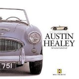 Austin-Healey: A celebration of the fabulous Big Healey (Haynes Great Car)