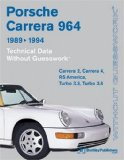 Porsche Carrera 964: 1989-1994 Technical Data - Without Guesswork: Carrera 2, Carrera 4, RS America, Turbo 3.3, Turbo 3.6