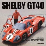 Shelby GT40: The Shelby American Original Color Archives (Motorbooks Classics)