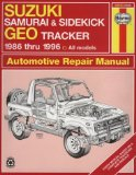 Suzuki Samurai and Sidekick Geo Tracker 1986 Thru 1996: All Models (Haynes Automotive Repair Manual Series)