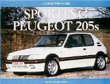 Sporting Peugeot 205s: A Collectors Guide (Collector s Guides)