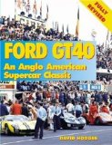Ford GT40 an Anglo American Competition Classic (Marques and Models)