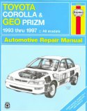 Toyota Corolla and Geo Prizm Automotive Repair Manual 1993 Through 1997 (Haynes Repair Manuals)