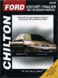 Ford: Escort Tracer 1991-99: Covers all U.S. and Canadian models of Ford Escort and Mercury Tracer (Chilton s Total Car Care Repair Manual)