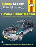 Subaru Legacy 1990 thru 1999: Includes Legacy Outback and Legacy Brighton (Haynes Repair Manual)