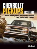 Chevrolet Pickups 1973-1998: How To Identify Select And Restore Collector Light Trucks And El Caminos