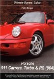 Porsche 911 Carrera, Turbo and RS (964): Ultimate Buyers Guide (Ultimate Buyer s Guide)