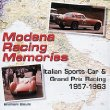 Modena Racing Memories: Italian Sports Car & Grand Prix Racing, 1957-1963