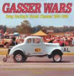 Gasser Wars: Drag Racing's Street Classes, 1955-1968