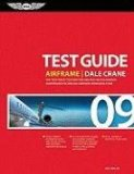Airframe Test Guide 2009: The Fast-Track to Study for and Pass the FAA Aviation Maintenance Technician Airframe Knowledge Test (Fast Track series)