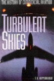 Turbulent Skies: The History of Commercial Aviation (Sloan Technology)