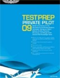 Private Pilot Test Prep 2009: Study and Prepare for the Recreational and Private Airplane, Helicopter, Gyroplane, Glider, Balloon, Airship, Powered ... FAA Knowledge Tests (Test Prep series)