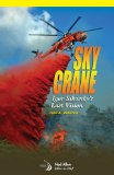 SKYCRANE: Igor Sikorsky s Last Vision (Library of Flight Series)