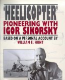 Helicopter: Pioneering With Igor Sikorsky