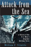 Attack from the Sea: A History of the U.S. Navy s Seaplane Striking Force