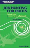 Job Hunting for Pilots: Networking your way to a flying job (Professional Aviation series)