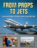 From Props to Jets: Commercial Aviation s Transition to the Jet Age 1952-1962