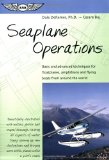 Seaplane Operations: Basic and Advanced Techniques for Floatplanes, Amphibians, and Flying Boats from Around the World (ASA Training Manuals)