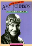 The Story of Amy Johnson: Pioneering Woman Aviator (Literacy 2000 Stage 8)