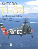Sikorsky H-34: An Illustrated History: (Schiffer Military Aviation History)