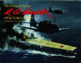 R.G. Smith: The Man and His Art: An Autobiography (Schiffer Military History)